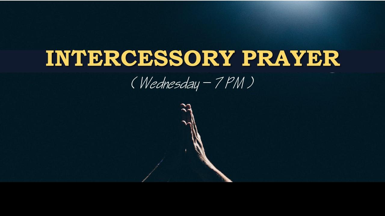 Intercessory Prayer (7 PM)